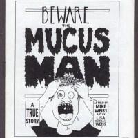BEWARE THE MUCUS MAN minicomix LISA RUFFMAN-WEISS Mike Weiss 1995