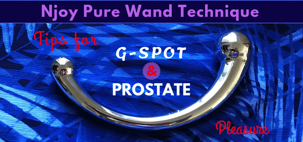 Njoy Pure Wand Technique: Tips for G-Spot and Prostate Pleasure