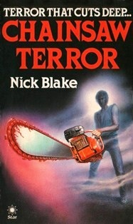 """A mysterious man wields a giant chainsaw on the cover of Nick Blake's """"Chainsaw Terror"""" novel."""
