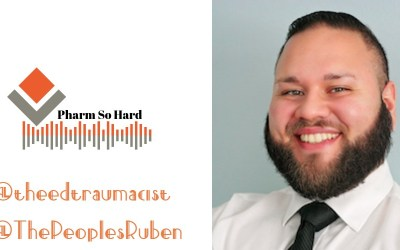 Episode 11:  The Role of an ED Pharmacist as Part of the Trauma Team with Ruben Santiago, Pharm.D., BCPS, BCCCP