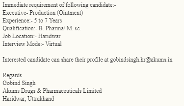 Akums Drugs And Pharmaceuticals Recruitment for Production Ointment Virtual Interview