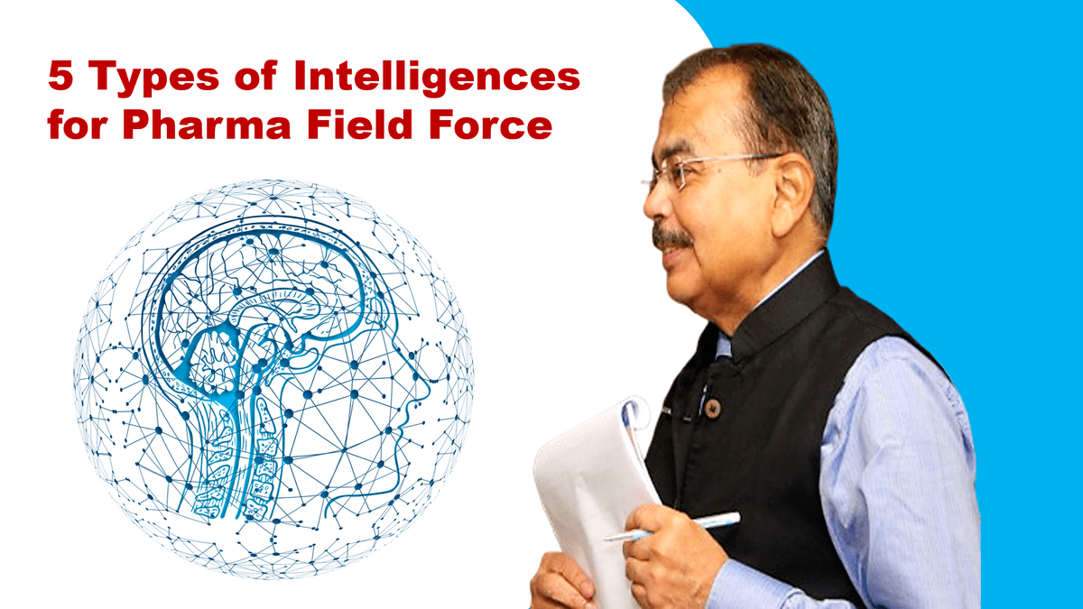5 Types of Intelligences for Pharma Field Force