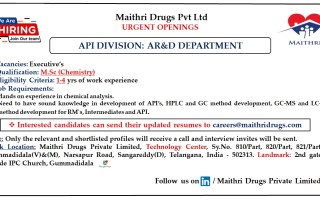 Maithri Drugs – Urgent Openings in AR&D API Division