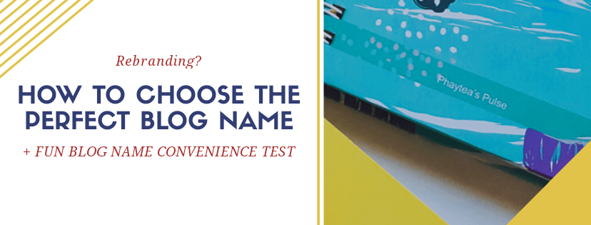 How to Choose the Perfect Blog Name + Fun Blog Name Convenience Test