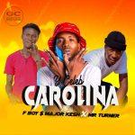 Y Celeb ft. F Boy, Major Kesh & Mr Turner – Carolina