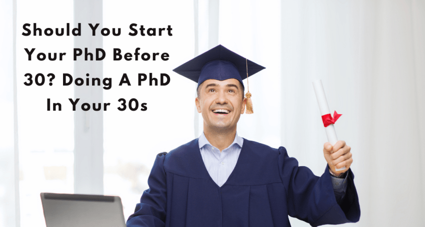 Should You Start Your PhD Before 30_ Doing A PhD In Your 30s