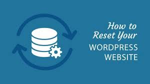 HOW TO RESET A WORDPRESS WEBSITE