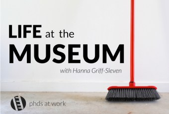 PhDs 006: Life at the Museum – with Hanna Griff-Sleven