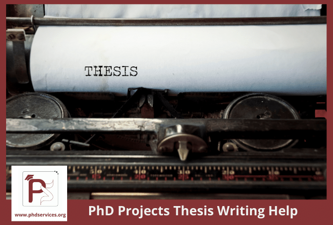PhD Projects Thesis Writing Help for Research Scholars