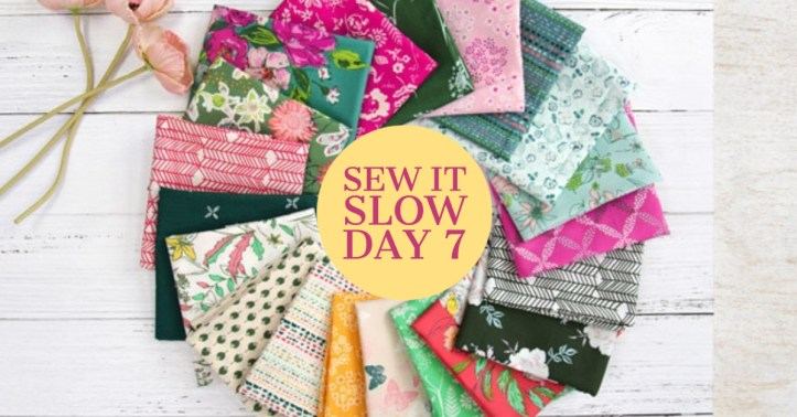 Sew It Slow Day 7