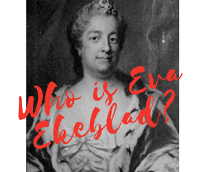Who is Eva Ekeblad and Why You Should Know Her Name