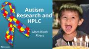 Metabolomics & Autism: Can HPLC Columns Potentially Change Lives?