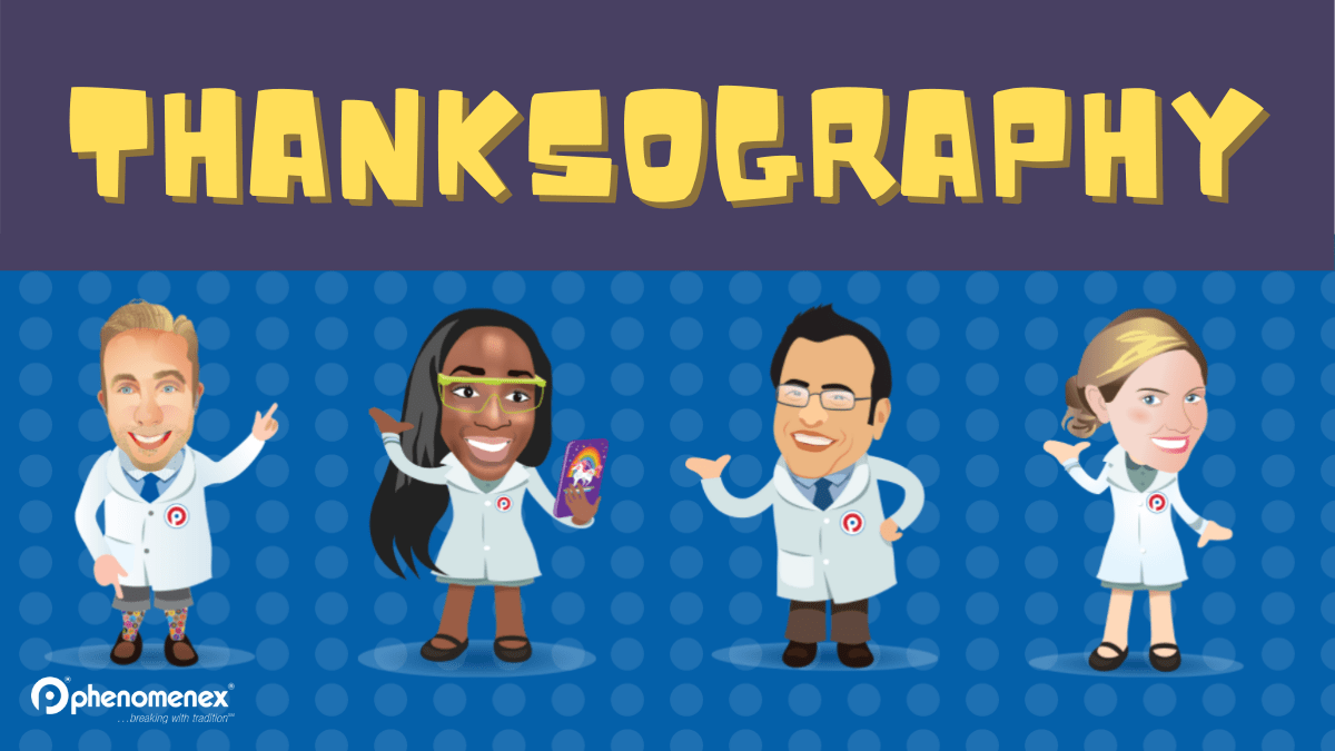 Thanksography - giving thanks for our chromatographic analysis and the people who make it happen