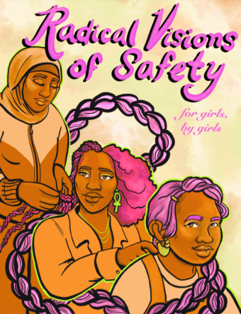 Radical Visions of Safety for Girls, By Girls aims to define how communities can create spaces that teach and nurture gender-inclusivity. (Image credit: Alliance for Girls)