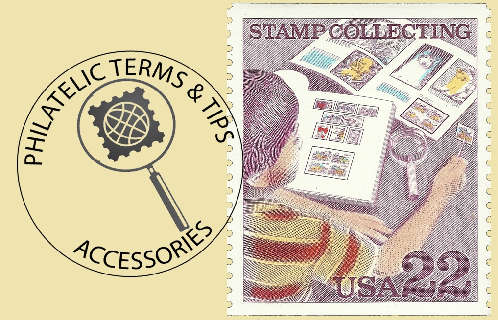 Philatelic Terms & Tips #1: Accessories