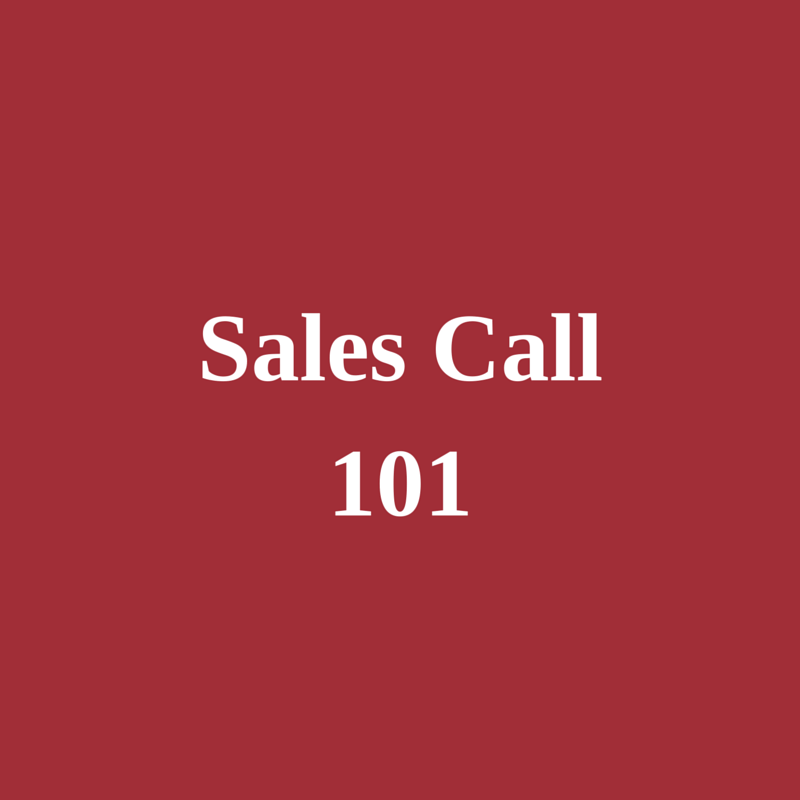 Sales Call 101 -- Start Here!