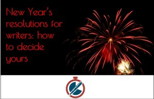 New Year's Resolutions for Writers: How to decide yours
