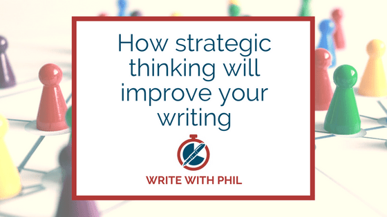 How strategic thinking will improve your writing header image