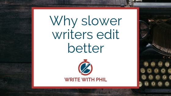 Why slower writers edit better header image