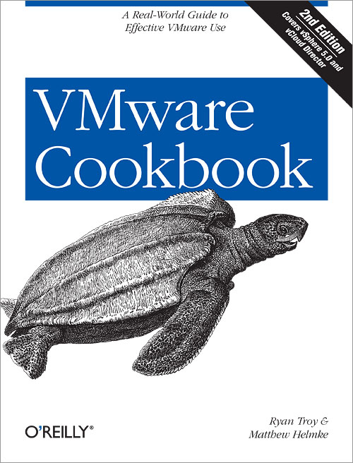 VMware Cookbook: A Real-World Guide to Effective VMware Use, 2nd Edition