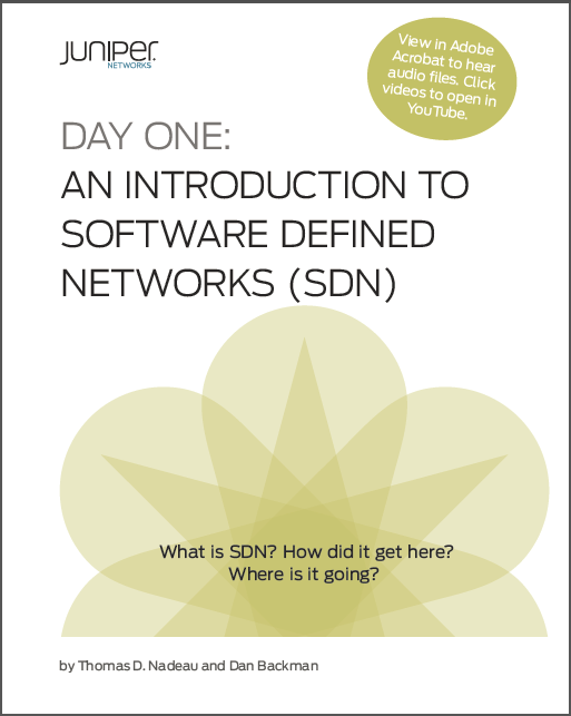 Day One enhanced: Introduction to Software Defined Networks