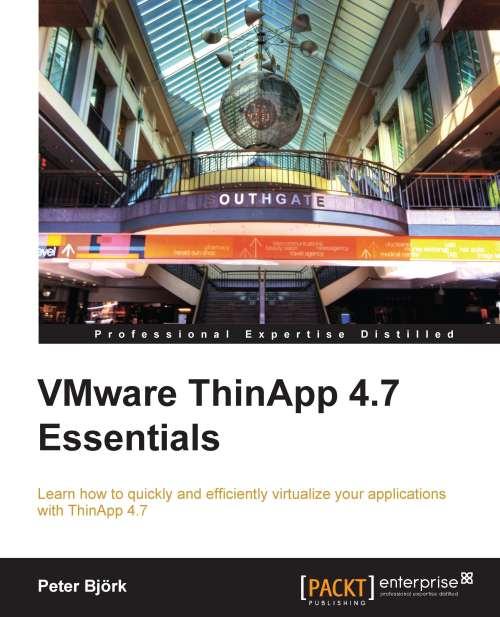 Packtpub.VMware.ThinApp.4.7.Essentials.Nov.2012