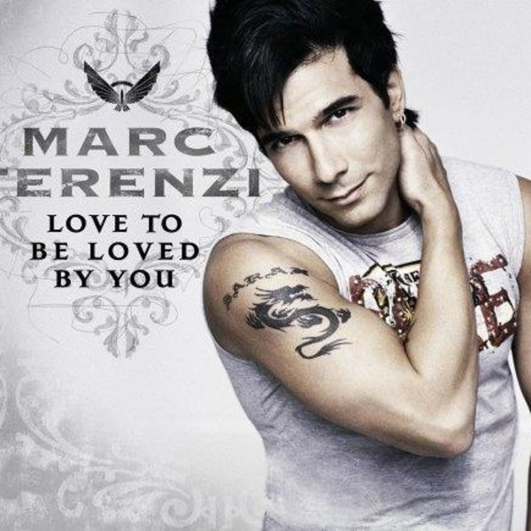 Marc Terenzi: Love To Be Loved By You