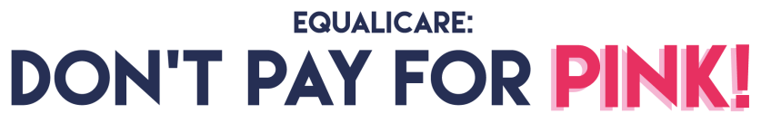 Equalicare: Don't Pay For Pink!