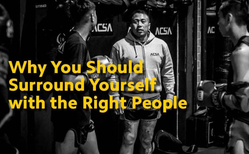 Why You Should Surround Yourself with the Right People