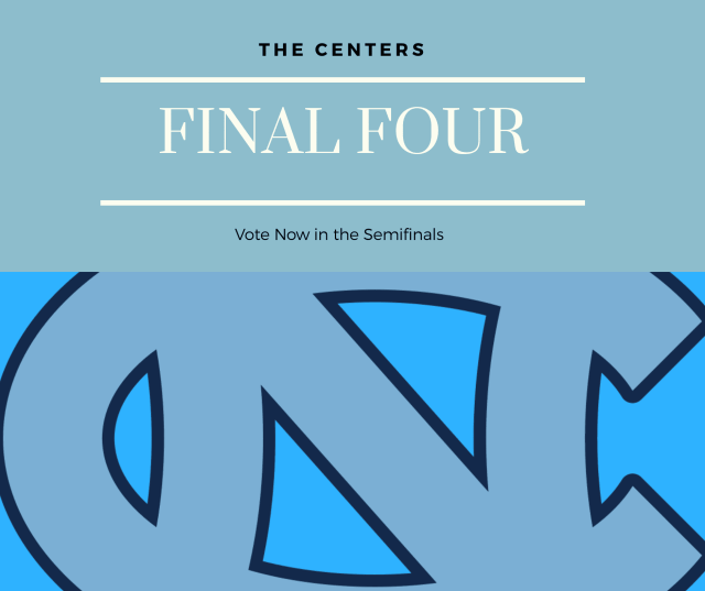 PeaceDot Sports Presents                The UNC Final 4: Centers