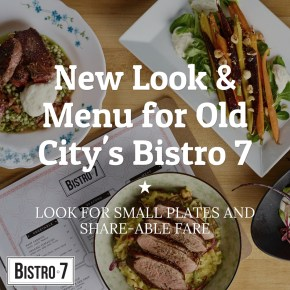 A New Look and Menu for Bistro 7 in Old City