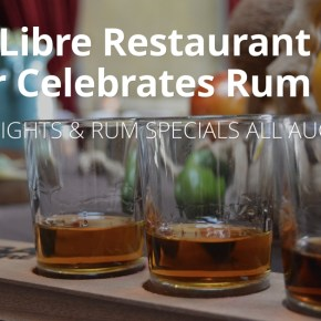 Cuba Libre Restaurant & Rum Bar Celebrates Rum Month with Tasting Flights & Rum Specials in August