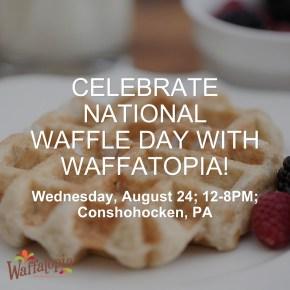 Waffatopia Hosts National Waffle Day Celebration at New Conshohocken Home