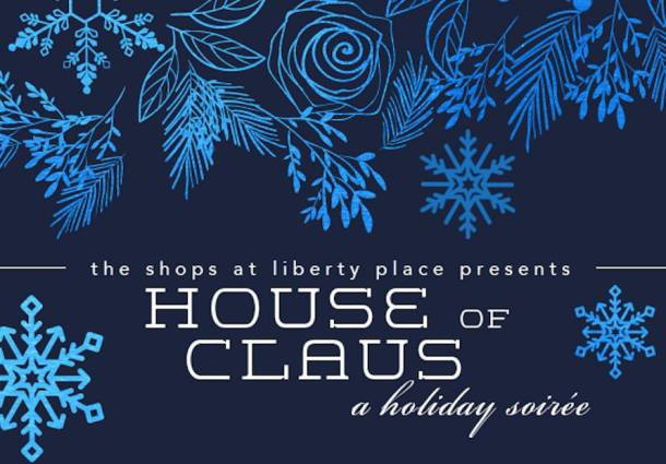 The Shops at Liberty Place House of Claus Holiday Soiree