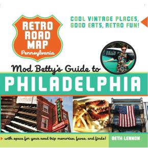 Retro Roadmap: Mod Betty's Guide to Philadelphia Book Launch, Signing & Happy Hour