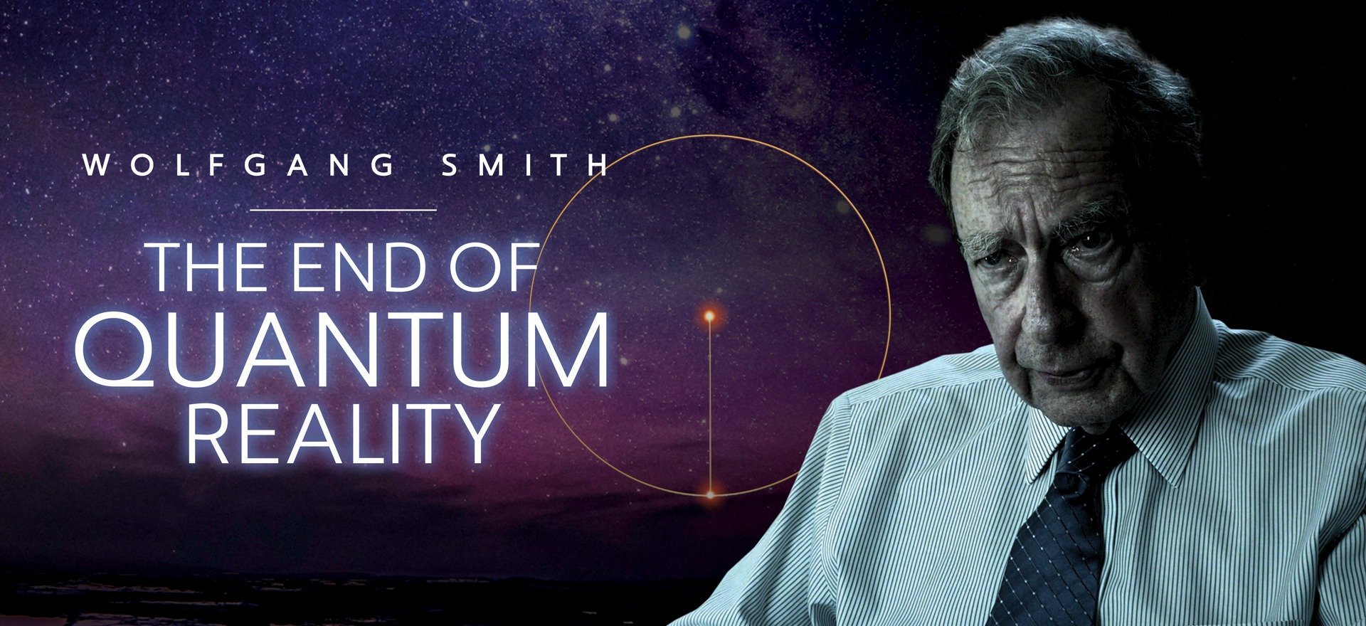 Wolfgang Smith - The End of Quantum Reality