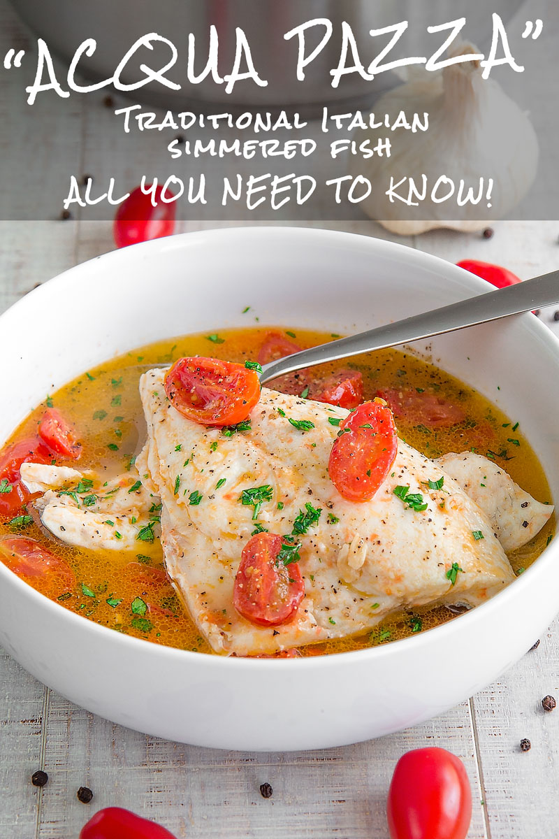 ACQUA PAZZA STYLE STEWED FISH - traditional Italian recipe and history
