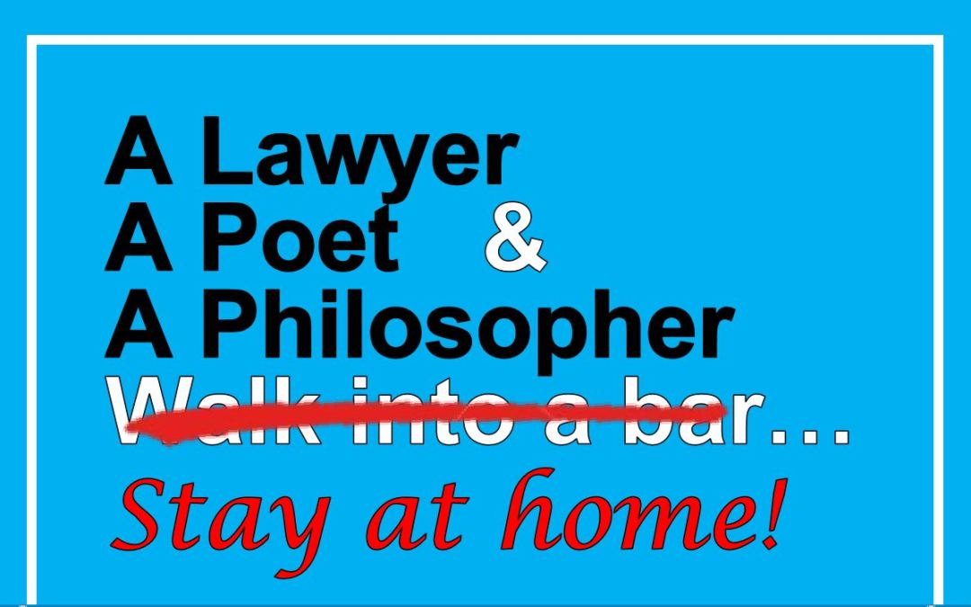 A Lawyer, A Poet, and A Philosopher…Stay at Home