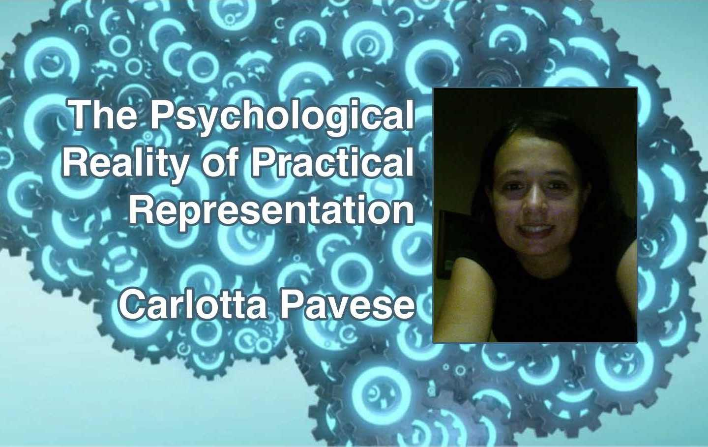 Carlotta Pavese on the Psychological Reality of Practical Representation