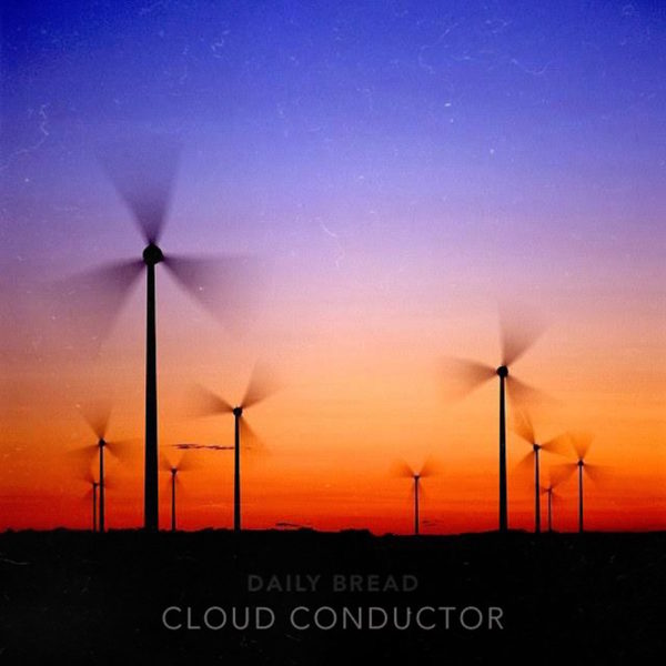 Daily Bread's Cloud Conductor coming 7/26 + Single
