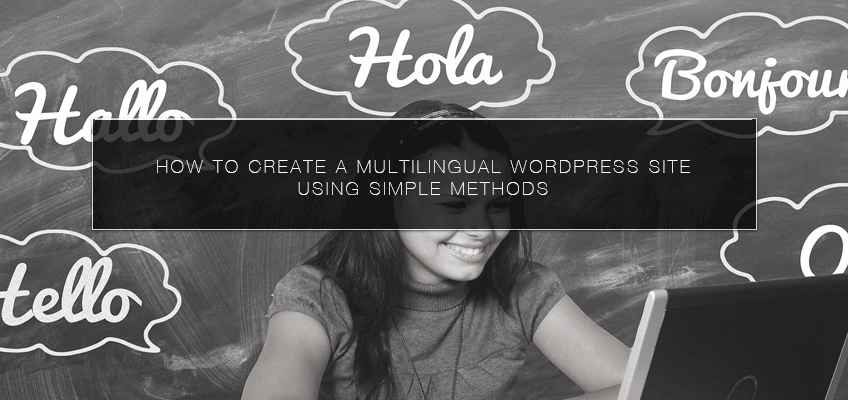 How to Create a Multilingual WordPress Site Using Simple Methods