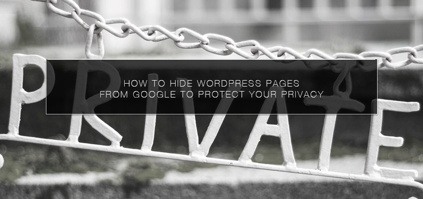 How to Hide WordPress Pages from Google to Protect your Privacy