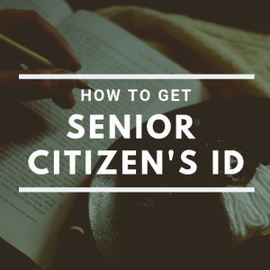 how to get senior citizens id philippines requirements