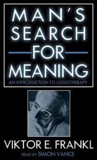 Man's Search for Meaning - Victor Frankl
