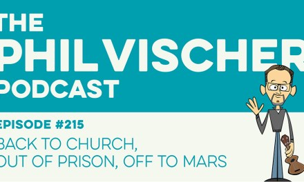 Episode 215: Back to Church, Out of Prison, Off to Mars