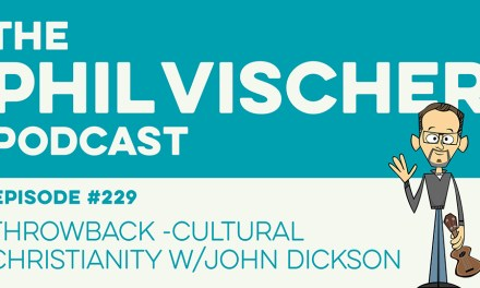 Episode 229: Throwback – Cultural Christianity w/John Dickson