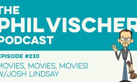Episode 230: Movies, Movies, Movies! w/Josh Lindsay