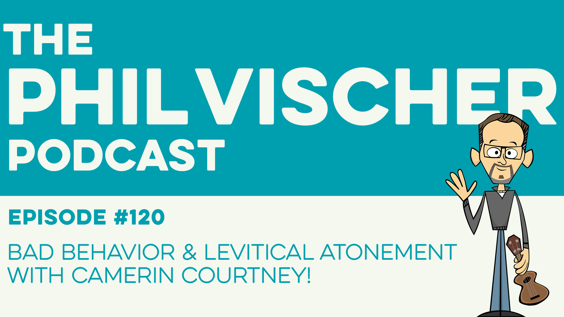 Episode 120 Bad Behavior And Levitical Atonement With Camerin Courtney