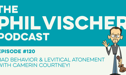 Episode 120: Bad Behavior and Levitical Atonement with Camerin Courtney!