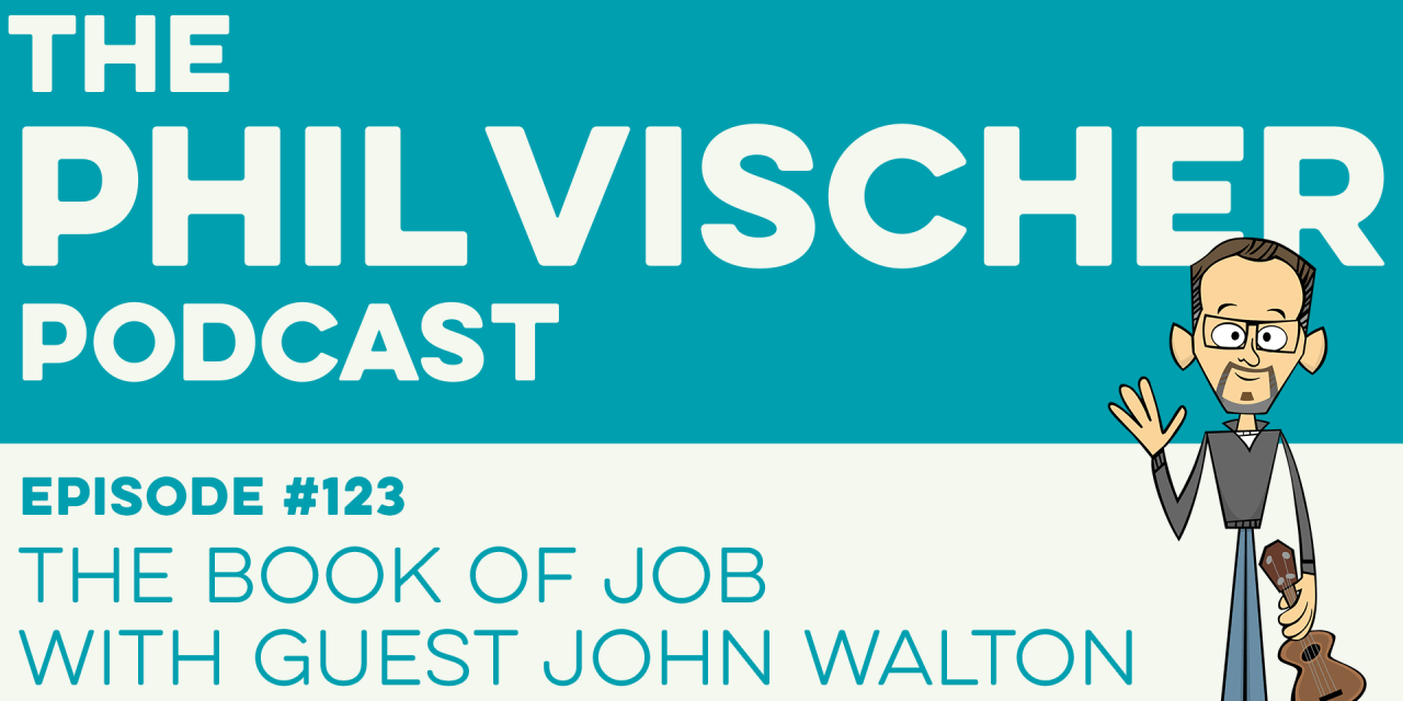 Episode 123: The Book of Job with Guest John Walton!
